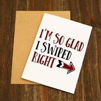 I'm So Glad I Swiped Right - Tinder Valentine's Card - Funny Valentine's Card