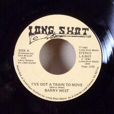 "Barry West I've Got a Train to Move / Dreams of Tomorrow 7"" 45  Long Shot EX"