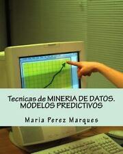 Tecnicas de MINERIA de DATOS. MODELOS PREDICTIVOS by Maria Marques (2013,...