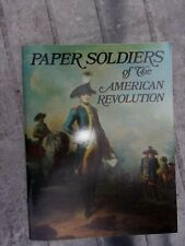 Paper Soldiers of the American Revolution  1988 Uncut Uncolored