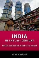 India in the 21st Century. What Everyone Needs to Know (R) by Kamdar, Mira (Seni