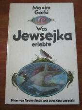 E1920) KINDERBUCH WAS JEWSEJKA ERLEBTE MAXIM GORKI/SCHULZ+LABOWSKI KIBU EA 1982