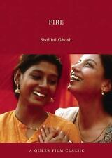 Fire: A Queer Film Classic (Queer Film Classics) by Ghosh, Shohini