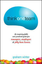 Think One Team: An Inspiring Fable and Practical Guide for Managers, Employees a