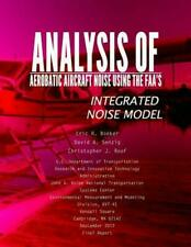 Analysis of Aerobatic Aircraft Noise Using the FAA's Integrated Noise Model by U