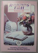 Reflections of Faith III - Assemblies of God Pioneers - 1992 Pentecostal History