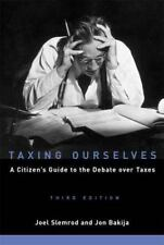 Taxing Ourselves, 3rd Edition: A Citizen's Guide to the Debate over Taxes Slemr
