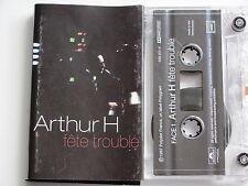 ARTHUR  H . FETE TROUBLE . TAPE . CASSETTE AUDIO . K7