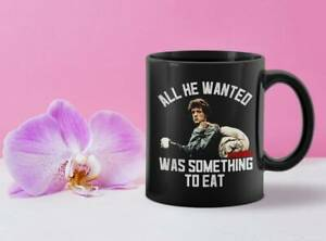 All He Wanted Was Something To Eat Mug Best Gift For Friends & Family