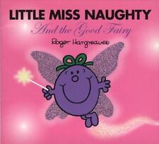Mr. Men and Little Miss: Little Miss Naughty and the Good Fairy by Roger...