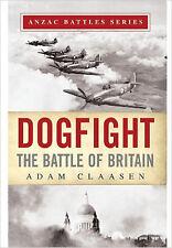 Dogfight: The Battle of Britain (Anzac Battles), New, Adam Classen Book