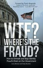 Wtf? Where's the Fraud?: How to Unmask and Stop Identity Fraud's Drain on Our