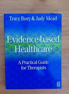 Evidence-based Healthcare. A Practical Guide For Therapists - Bury & Mead