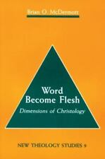 Word Become Flesh: Dimensions of Christology (New Theology Studies, Vol 9)
