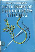 Mary Thomas's Dictionary of Embroidery Stitches, Mary Thomas, Good Condition Boo