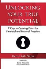 Unlocking Your True Potential : 7 Keys to Opening Doors for Financial and.