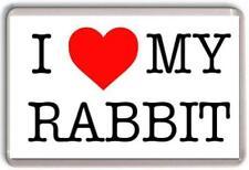 I love my Rabbit Fridge Magnet