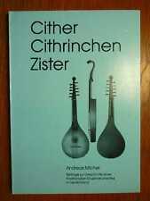 MUSIK - Cither Cithrinchen Zister - Zistern Fachbuch von Andreas Michel (1989)