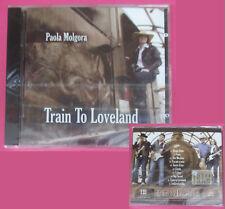 CD PAOLA MOLGORA Train To Loveland 2009 Ita 1CD/2009 SIGILLATO no lp mc (XI4)