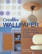 Creative Wallpaper: Ideas & Projects for Walls, Furniture & Home Accessories, Fa