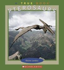Pterosaurs (True Books: Dinosaurs)-ExLibrary