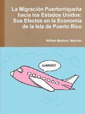 La Migracion Puertorriquena Hacia Los Estados Unidos : Sus Efectos en la...