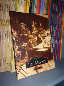 Le Mans-Mémoire en images-André Ligné-Histoire-Sarthe