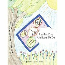 Another Day and Lots to Do by Katherine Mitchell (2012, Paperback)