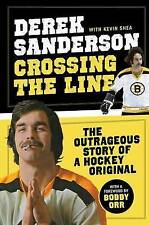Crossing the Line: The Outrageous Story of a Hockey Original by Derek...