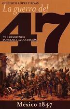 La guerra del 47 y la resistencia popular a la ocupación de Mexico-ExLibrary