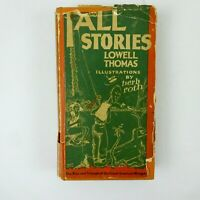Tall Stories by Lowell Thomas 19311st Edition Hardcover Dust Jacket Illustrated