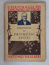 """I personaggi dei """"Promessi sposi"""" - a cura di A.Gustarelli - Vallardi (X30)"""