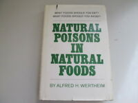 Good - The Natural Poisons in Natural Foods - Wertheim, Alfred H. 1974-01-01   L