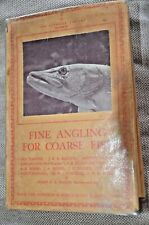 FINE FISHING FOR COARSE FISH fishing book Lonsdale Library 1930 1st ed. RARE