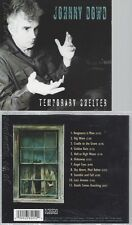CD--JOHNNY DOWD -- --- TEMPORARY SHELTER
