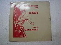 GONG SAWAN MUSIQUE ET DANSES DE BALI ETHNIC PRIVATE PRESS RARE LP  FRANCE VG+