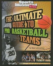 Ultimate Guide to Pro Basketball Teams (Ultimate Pro Team Guides (Spor-ExLibrary