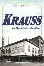 Krauss: The New Orleans Value Store [Landmarks] [LA] [The History Press]