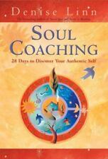 Soul Coaching : 28 Days to Discover Your Authentic Self by Denise Linn (2011,...