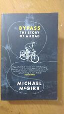Bypass: The Story of a Road by Michael Mcgirr (Paperback, 2005)