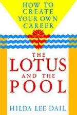Lotus and the Pool: How to Create Your Own Career (Odyssey Passport), Dail, Hild