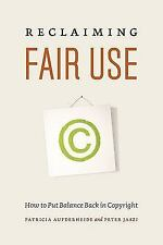 Reclaiming Fair Use: How to Put Balance Back in Copyright by Aufderheide, Patri