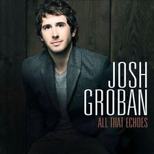 All That Echoes by Josh Groban (CD, Feb-2013, Reprise) New Sealed