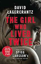 The Girl Who Lived Twice: A Thrilling New Dragon Tattoo... by Lagercrantz, David