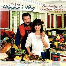 Cooking Waylon's Way : Entertaining at Southern Comfort by Maureen Raffety...