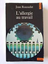 L'ALLERGIE AU TRAVAIL 1978 JEAN ROUSSELET POINTS