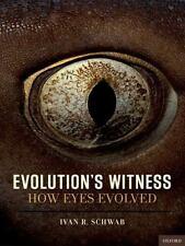 Evolution's Witness: How Eyes Evolved, Schwab, Ivan  R