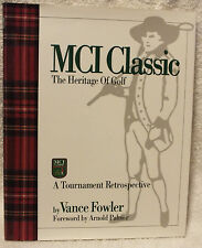The MCI Classic - the Heritage of Golf : Vance Fowler PLUS letter & addendum!