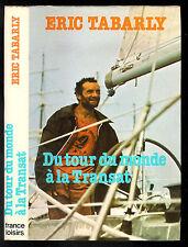 """Eric Tabarly : Du tour du monde à la Transat 1976  """" Editions France Loisirs """""""