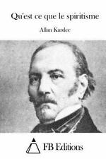 Qu'est Ce Que le Spiritisme by Allan Kardec (2015, Paperback)